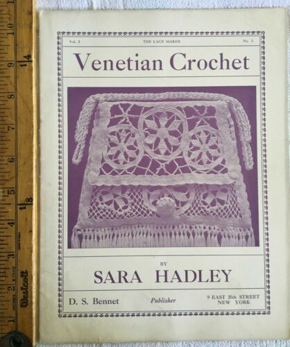 Antique 1912 The Lace Maker Venetian Crochet by Sara Hadley Booklet