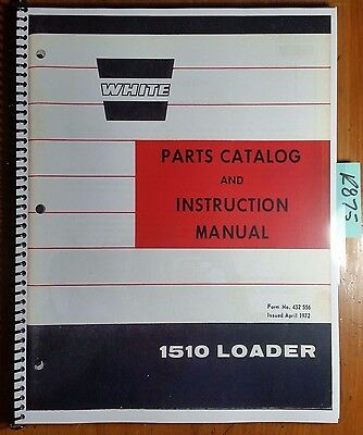 White Oliver Cockshutt 1510 Loader Owner Operators Parts Manual 432 556 472