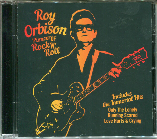 ROY ORBISON PIONEER OF ROCK 'N' ROLL CD - ONLY THE LONELY,CRYING & MORE