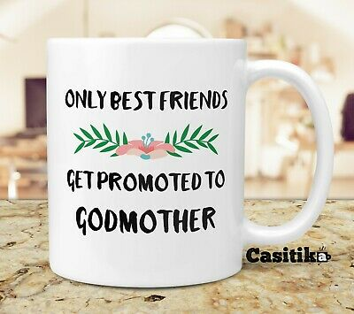 Only Best Friends Get Promoted To Godmother 11 Oz Mug Will You Be My God (Only Best Friends Get Promoted To Godmother)
