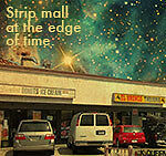 Strip Mall at the Edge of Time