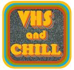 vhsandchill