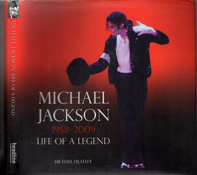 MICHAEL JACKSON 1958-2009 LIFE OF A LEGEND Michael Heatley (HCDJ; 2009)