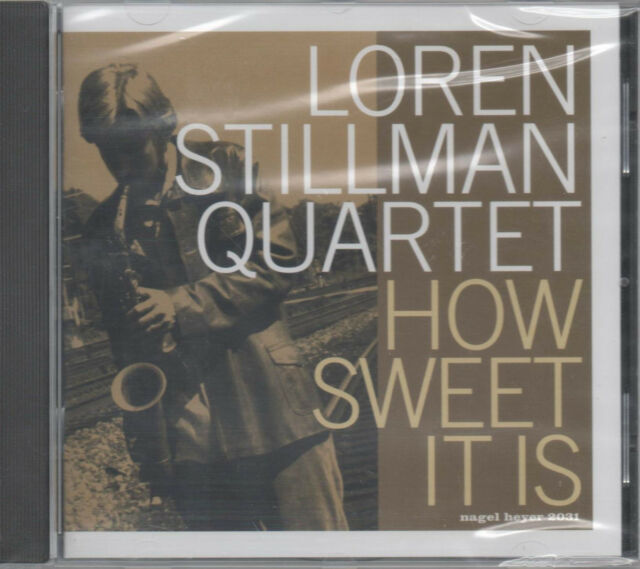 Loren Stillman Quartet How Sweet It Is CD NEU Happy Meat Chicken How Sweet It Is