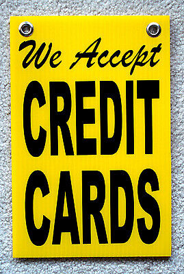 We Accept Credit Cards Coroplast Signs With Grommets 8x12