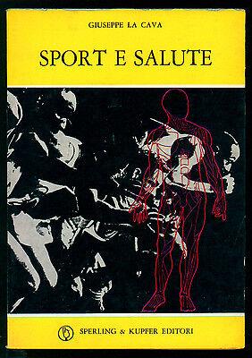 LA CAVA GIUSEPPE SPORT E SALUTE SPERLING & KUPFER 1974 I° EDIZ. SPORTIVA 73