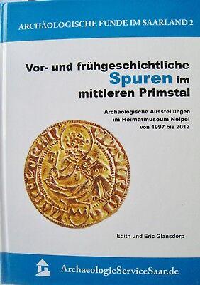 Vor- und frühgeschichtliche Spuren im mittleren Primstal Edith+ Erich Glensdorp
