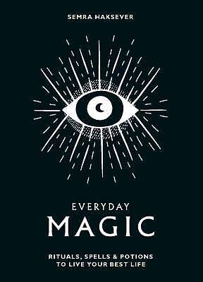 Everyday Magic: Rituals, spells and potions to l, New, Books, mon0000156446