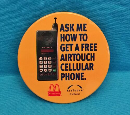 "MCDONALDS VINTAGE BUTTON PIN, ""ASK ME HOW AIRTOUCH CELLULAR PHONE"""