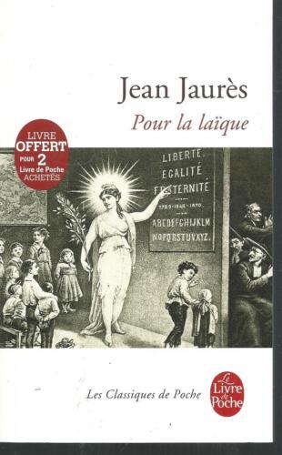 Pour la laïque.Jean JAURES.Livre de Poche J003