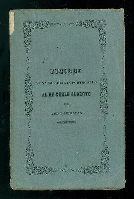 CIBRARIO LUIGI RICORDI DI UNA MISSIONE IN PORTOGALLO RE CARLO ALBERTO CINO 1851