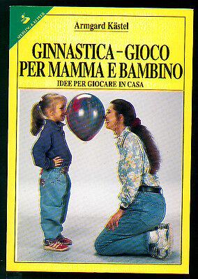 KASTEL ARMGARD GINNASTICA - GIOCO PER MAMMA E BAMBINO SPERLING & KUPFER 1993