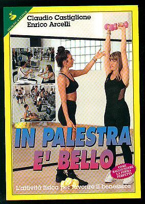 CASTIGLIONE ARCELLI IN PALESTRA E' BELLO SPERLING & KUPFER 1996 SPORTIVA 161