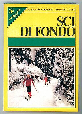 BRANDI CORBELLINI MISEROCCHI ONESTI SCI DI FONDO SPERLING & KUPFER 1982 I° EDIZ.