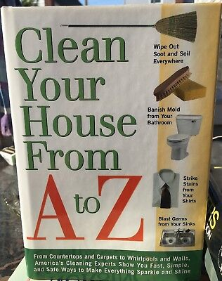 Clean Your House from A to Z by America's Cleaning Experts 2002 Hardcover
