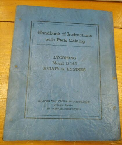 Lycoming Aviation Engines O-145 Handbook of Instructions w/ Parts Castalog 1931