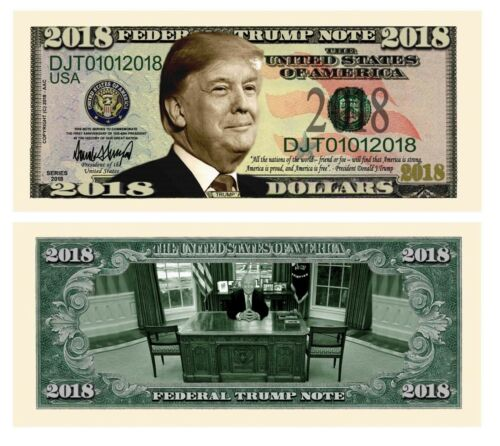 President Donald Trump 2018 Dollar Bill Fake Play Funny Money Note + FREE SLEEVE