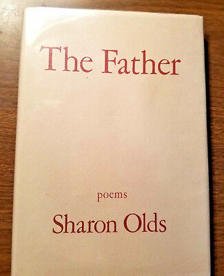 Sharon Olds SIGNED - THE FATHER - Poems  1st Edition 1st Printing HC dj Like New