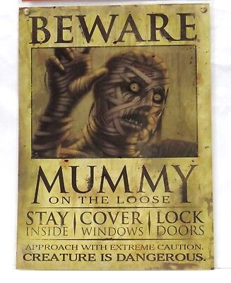 Halloween BEWARE MUMMY ON THE LOOSE Haunted Wanted Sign/Poster 15