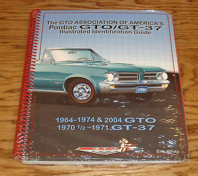 Gtoaa Pontiac Gto   Gt 37 Illustrated Identification Guide Eric White