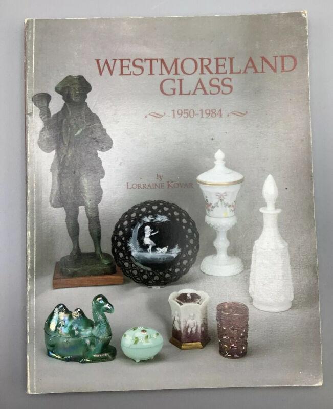 WESTMORELAND GLASS 1950-1984 - Lorraine Kovar
