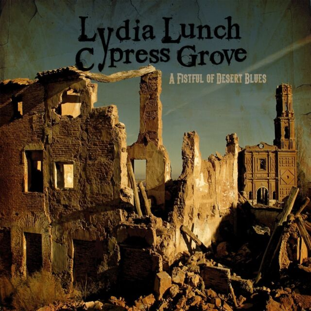 LYDIA LUNCH & CYPRESS GROVE A Fistful Of Desert Blues CD 2014