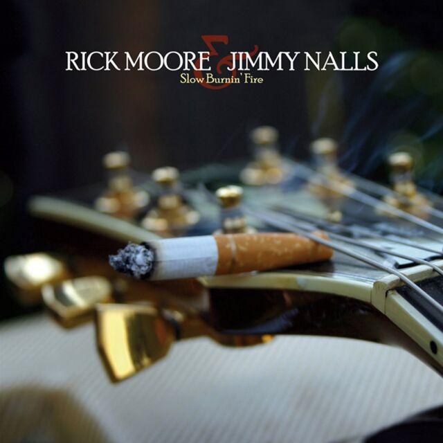 RICK & NALLS,JIMMY MOORE - SLOW BURNIN' FIRE  CD NEU