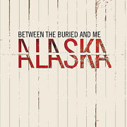 Between The Buried and Me Alaska