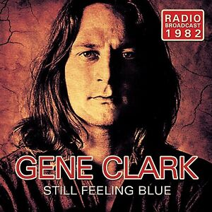 GENE CLARK - STILL FEELING BLUE  CD NEU