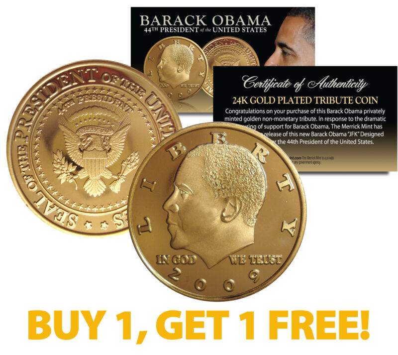 BARACK OBAMA 2009 Tribute Coin 24K Gold Plated *** BUY 1 AND GET 1 FREE *** bogo