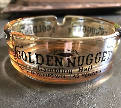 Vintage Golden Nugget Casino Gambling Hall Downtown Las Vegas Glass Ashtray