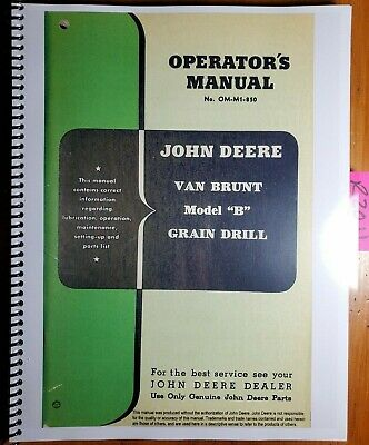 John Deere Van Brunt Model B Grain Drill Owners Operators Parts Manual 850