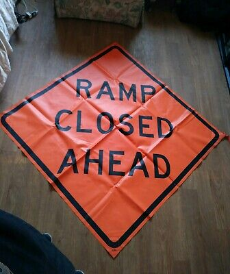 Ramp Closed Ahead 48 X 48 Vinyl .non Reflective Roll Up Sign. 0015