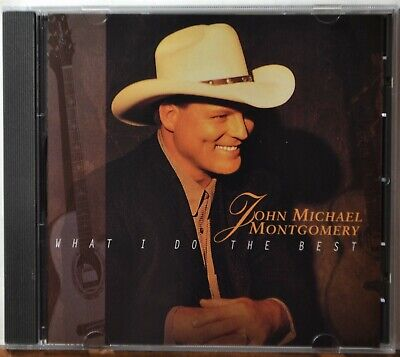 CD John Michael Montgomery What I Do the Best How Was I to Know  CLEAN (Best Music To Clean To)