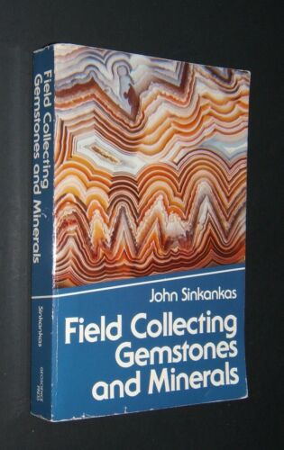 Field Collecting Gemstones and Minerals by John Sinkankas - Soft Cover 1988