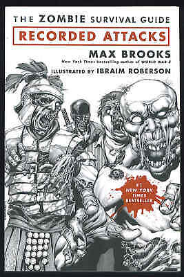 The Zombie Survival Guide: Recorded Attacks by Max Brooks & Ibraim Roberson-2009