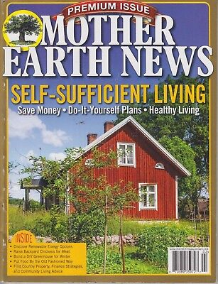 Premium Issue Mother Earth News Summer 2018 Self Sufficient Living