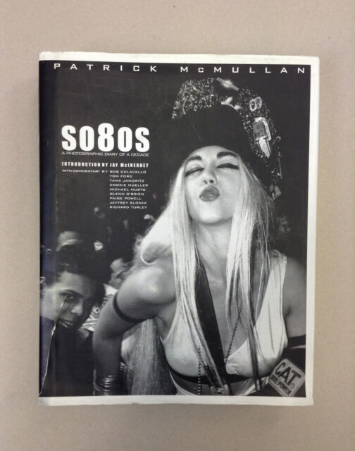 SO80S: A Photographic Diary of a Decade (Hardcover) by Patrick McMullan