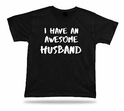 I have an awesome Husband best ever T Shirt Gift wedding marriage friend