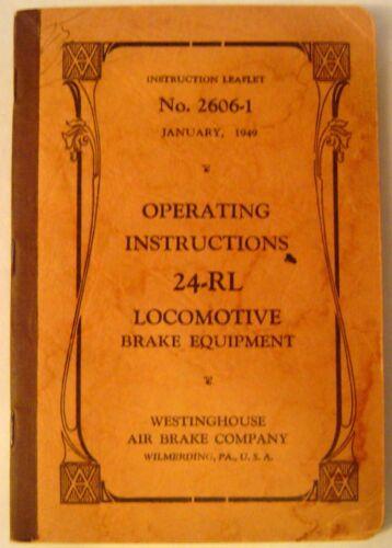 OPERATING INSTRUCTIONS 24-RL LOCOMOTIVE BRAKE EQUIPMENT NO. 2606-1 JAN 1949