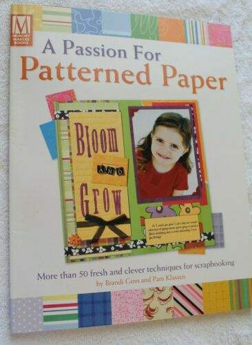 A Passion For Patterned Paper by Brandi Ginn and Pam Klassen - scrapbook ideas