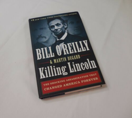 Killing Lincoln The Shocking Assassination 2011 Hardcover O'Reilly Civil War Lee