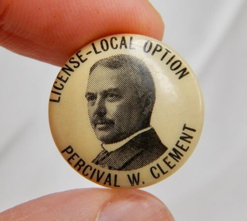 1902 Percival W. Clement Local Option Prohibition Governor Vermont Pin - 82863