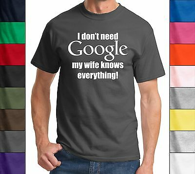 I Don't Need Google, My Wife Knows Everything-Funny Marriage T-Shirt Husband Tee - Everything Funny T-shirt