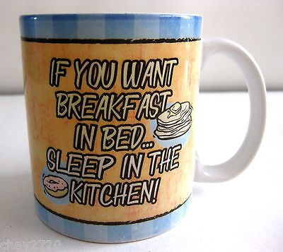 """EUC 2008 ENCORE """"IF YOU WANT BREAKFAST IN BED…."""" MUG 8 OZ. - Encore Bedding Collection"""