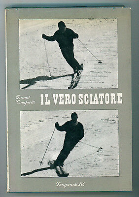 FREUND FRANCESCO CAMPIOTTI FULVIO IL VERO SCIATORE LONGANESI 1964 VOSTRA VIA 38