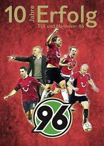 NEUWERTIG 10 Jahre Erfolg - TUI und Hannover 96  (Gebundene Ausgabe)