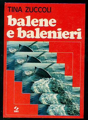 ZUCCOLI TINA BALENE E BALENIERI SEI 1973 I° EDIZ. MARE