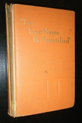 Let Your Name Be Sanctified Jehovah Witness Watchtower & Bible Tract Society 1st