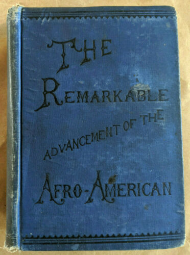 The Remarkable Advancement of the Afro-American Negro 1898 1st HC B T Washington